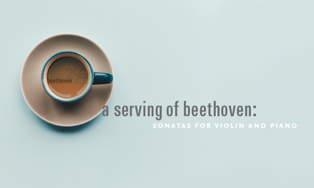 A Serving of Beethoven: Sonata for Violin and Piano No. 2